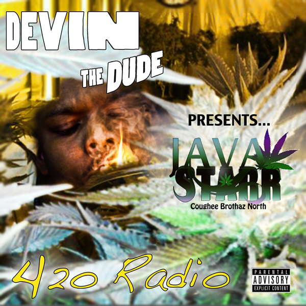 "Devin the Dude Presents: Java Starr ""Radio 420"" Mixtape (Front Cover)"