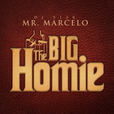 Post image for Mr. Marcelo & DJ 5150 – The Big Homie (Mixtape)