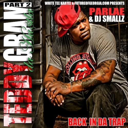 Parlae & DJ Smallz - Back In Da Trap