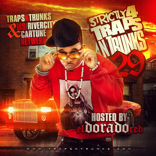 Post image for Strictly 4 The Traps N Trunks 29 (Hosted by Eldorado Red) (Mixtape)