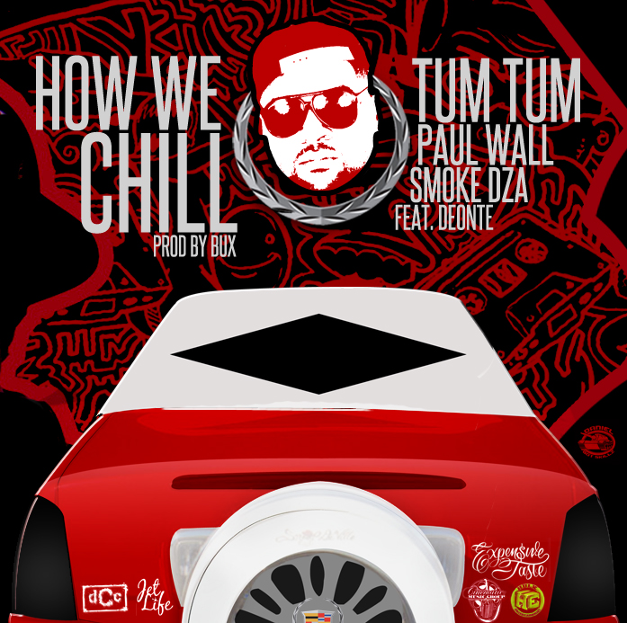 tum_tum_paul_wall_dza-How_We_Chill
