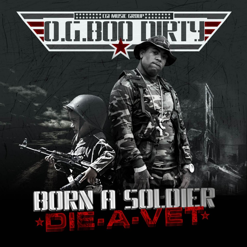 OG Boo Dirty Born A Soldier Die A Vet
