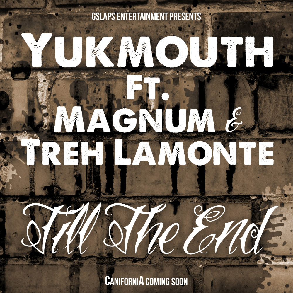 Yukmouth Ft. Magnum & Treh Lamonte - Till The End