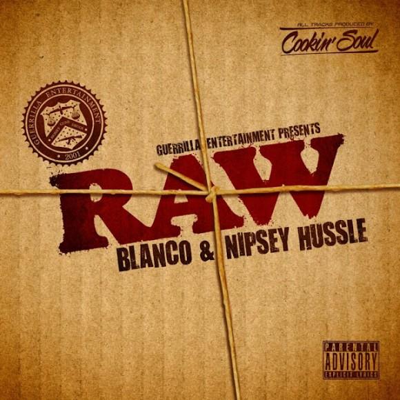 Nipsey Hussle, Blanco & Cookin Soul - Raw