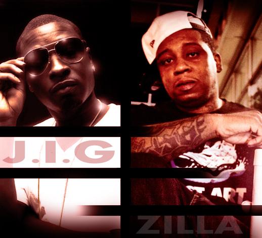 Zilla & J.I.G.