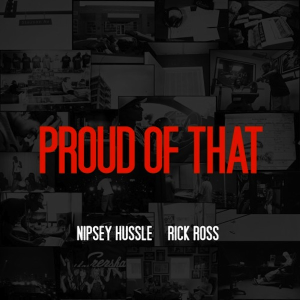 Nipsey Hussle Ft. Rick Ross - Proud Of That Cover