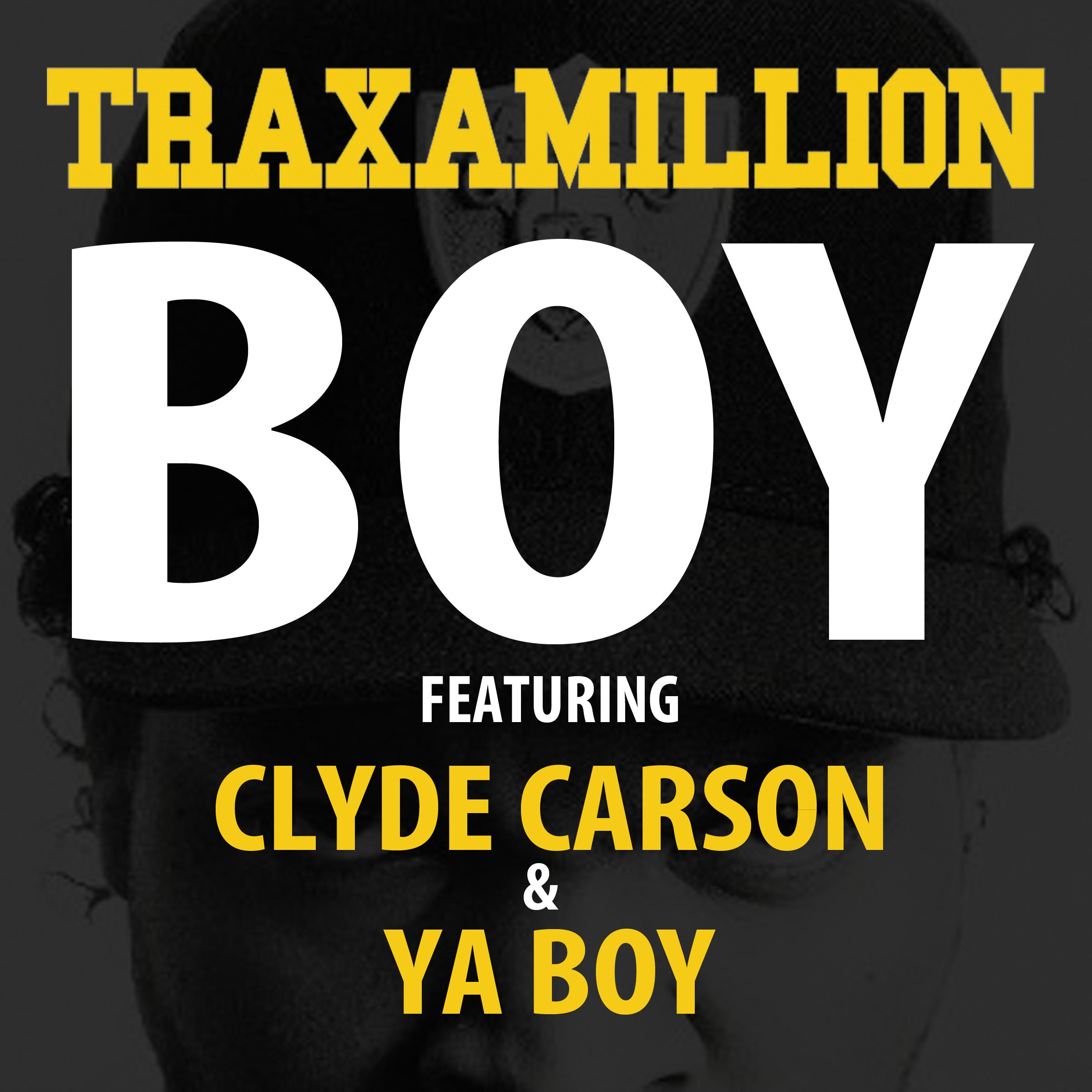 taxamillion-ya-boy-clyde-carson