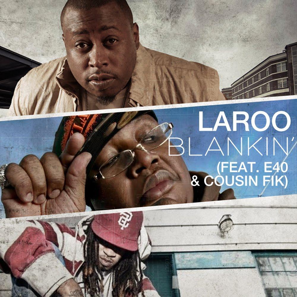 laroo-e-40-cousin-fik-blankin