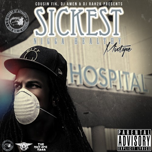 cousin-fik-sickest-nigga-healthy-mixtape
