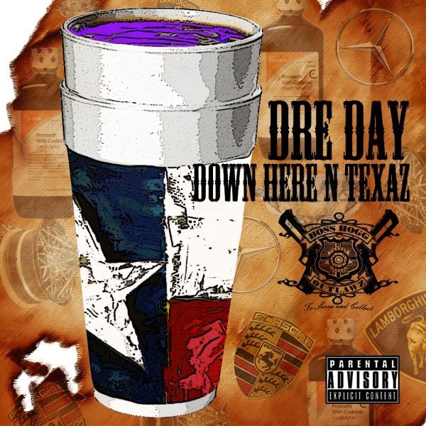 Dre Day - Down Here N Texas