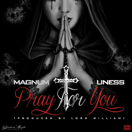 magnum_pray_for_you_ft_uness