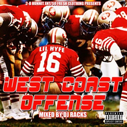 Lil Hyfe & DJ Racks - West Coast Offense (Mixtape)