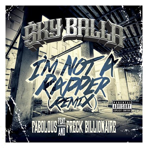 SKY BALLA - IM NOT A RAPPER REMIX - SINGLE COVER net