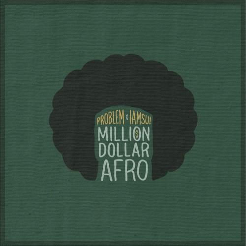 iamsu-problem-milliondollarafro