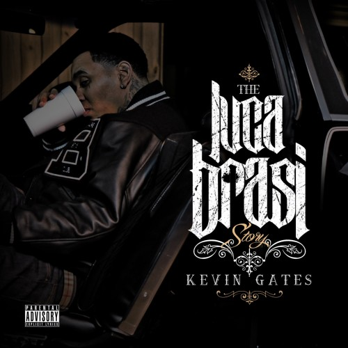 Kevin Gates  The Luca Brasi Story (Mixtape)