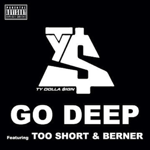 Ty Dolla Sign feat. Too Short & Berner  Go Deep