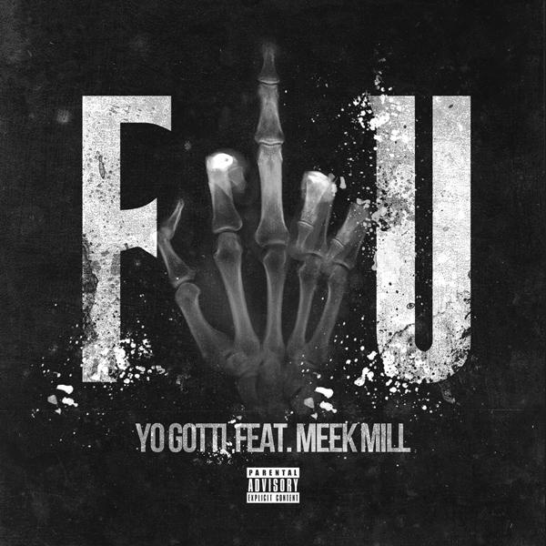 Yo Gotti Meek Mill F U