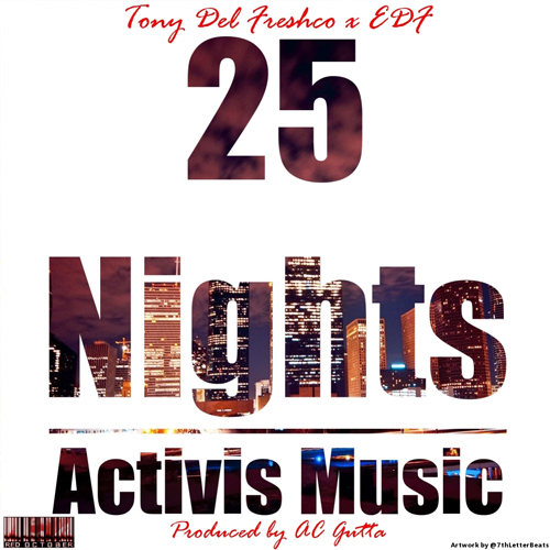 Tony Del Freshco feat. EDF – 25 Days (Activist Music)