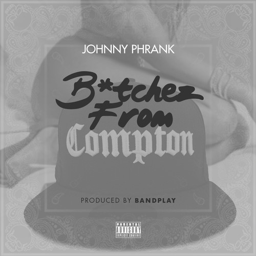 Johnny Phrank Bitches from Compton